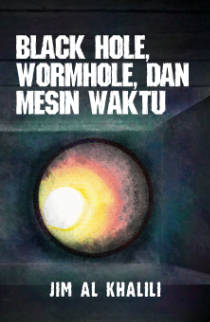 Black Hole, Wormhole, dan Mesin Waktu