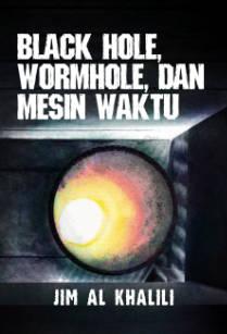 """Buku """"Black Hole, Wormhole, dan Mesin Waktu"""""""